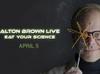 Alton Brown: Eat Your Science Tour