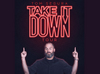 Tom Segura 'TAKE IT DOWN TOUR'